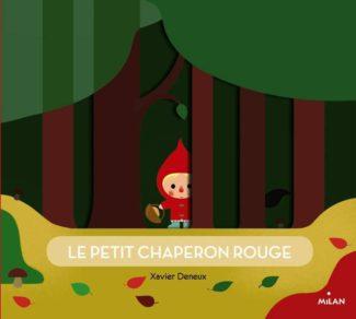 Le petit chaperon rouge - Xavier Deneux (pour les bébés)