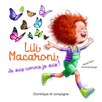 Lili Macaroni, Je suis comme je suis Éditions Dominique et compagnie