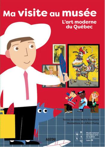 Ma visite au musée: L'art moderne du Québec