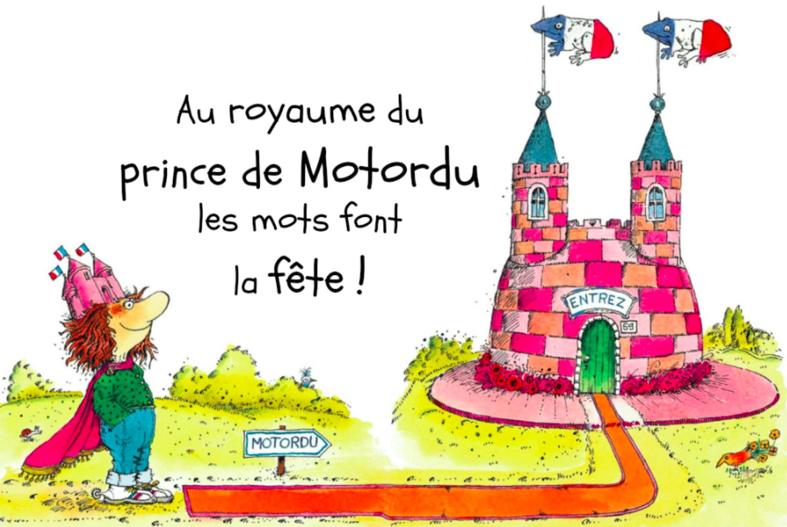 Au royaume du prince de Motordu, les mots font la fête !