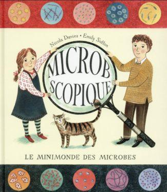 Microbscopique: le minimonde des microbes