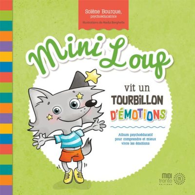 Mini Loup vit un tourbillon d'émotions Solène Bourque &Nadia Berghella