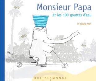 Monsieur Papa et les 100 gouttes d'eau Être aux Jeux olympiques de Corée par la littérature jeunesse !