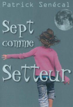 Sept comme setteur - Patrick Sénécal MONT LIVRESQUE
