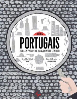 Trois portugais sous un parapluie - Le récit policier