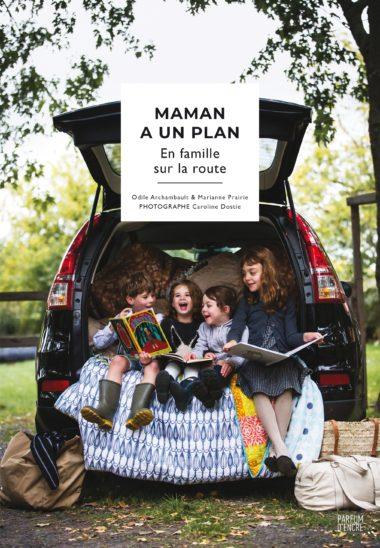 En vacances avec «Maman a un plan : En famille sur la route »