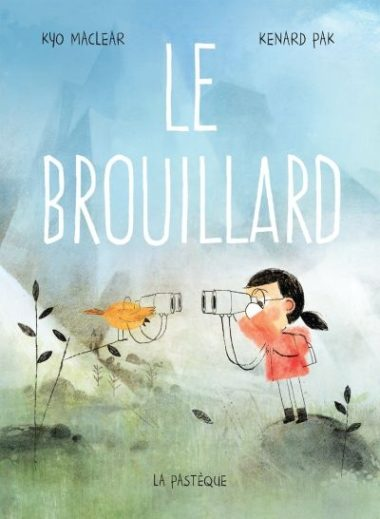 Le brouillard - Kyo Maclear & Kenard Pak