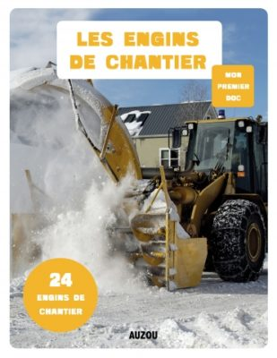 Mon premier doc - Les engins de chantier éditions Auzou