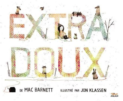 Extra doux Milan Jon Klassen Mac Barnett