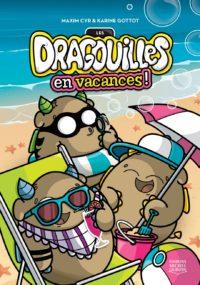 Les Dragouilles en vacances- Maxim Cyr & Karine Gottot