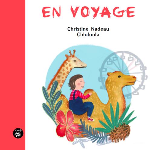 En voyage - Christine Nadeau & Chloloula éditions de l'Isatis