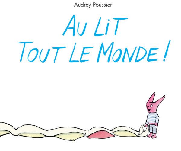 Au lit tout le monde - Audrey Poussier (lécole des loisirs)