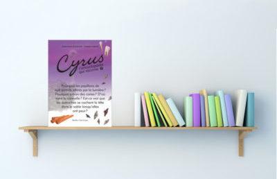 Cyrus, L'encyclopédie qui raconte Éditions Québec Amérique