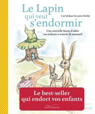 Le lapin qui veut s'endormir - Carl-Johan Forssén Ehrlin (Gautier Languereau)