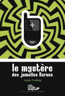 Le mystère des jumelles Barnes Carole Tremblay - Roman d'enquête