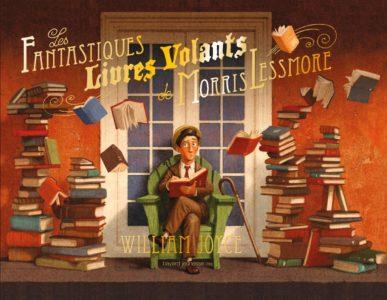 Les fantastiques livres volants de Morris Lessmore - Bayard William Joyce