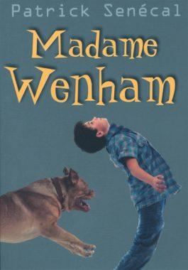 Madame Wenham Patrick Sénécal - Roman d'enquête