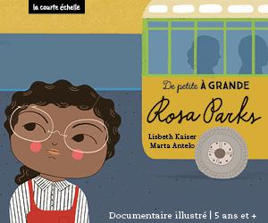 Publicité De petite à GRANDE éditions La courte échelle - Rosa Parks