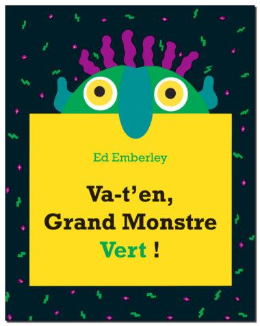 Va-t'en, grand monstre vert ! - Ed Emberley (Kaléidoscope)