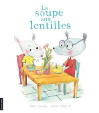 La soupe aux lentilles - Le 12 août j'achète un livre québécois