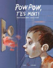 Pow-Pow t'es mort - Le 12 août j'achète un livre québécois
