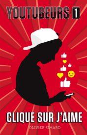 Youtubeurs T.1 - Clique sur j'aime - Le 12 août j'achète un livre québécois