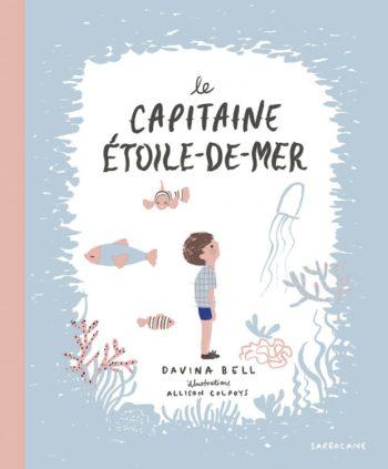 Le capitaine Étoile-de-mer - Davina Bell & Allison Colpoys