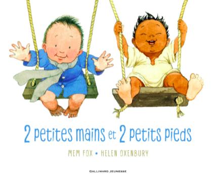 2 petites mains et 2 petits pieds - Mem Fox (Gallimard jeunesse)