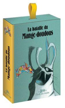 La bataille du Mange-doudous (l'école des loisirs) Julien Béziat