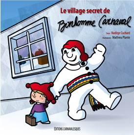 Le village secret de Bonhomme Carnaval